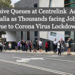 Massive Queues at Centrelink  Across Australia as Thousands facing Job Cuts Due to Corona Virus Lockdown